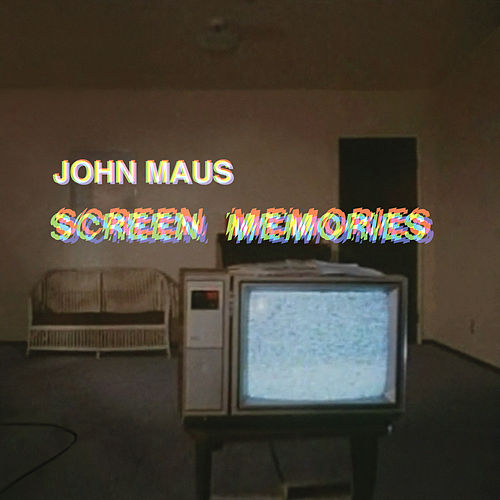 Screen Memories von John Maus