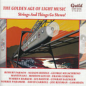 The Golden Age of Light Music: Strings and Things go Stereo! by Various Artists