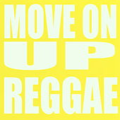 Move On Up Reggae by Various Artists