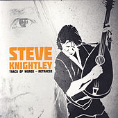 Track of Words - Retraced by Steve Knightley
