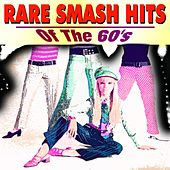 Rare Smash Hits (Of The 60's) by Various Artists