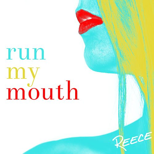 Run My Mouth by Reece