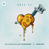 Deja Vu by Million Dollar Weekends