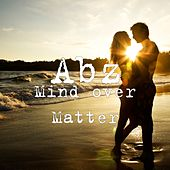 Mind over Matter by Abz