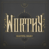Worthy by Beautiful Eulogy