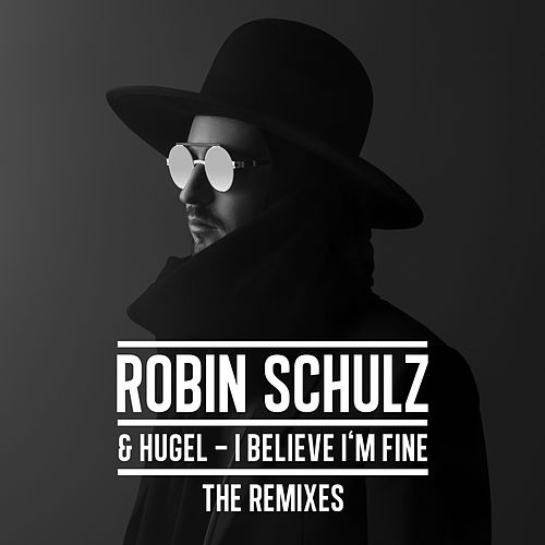 I Believe I'm Fine (The Remixes) von Hugel