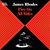 Fire On All Sides by James Rhodes