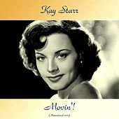 Movin'! (Remastered 2017) by Kay Starr