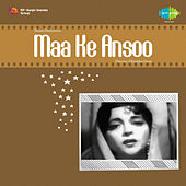Maa Ke Ansoo (Original Motion Picture Soundtrack) by Various Artists