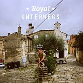 Unterwegs by The Royal