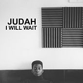 I Will Wait by Judah & the Lion