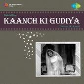 Kaanch Ki Gudiya (Original Motion Picture Soundtrack) by Various Artists