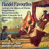 Handel Favourites – Arrival of the Queen of Sheda, Water Music, and more – Mackerras, Szell, Menuhi,n Somary by Various Artists