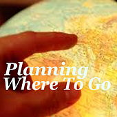 Planning Where To Go de Various Artists