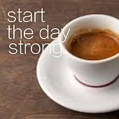 Start The Day Strong di Various Artists