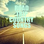 Road Trip Country Songs by Various Artists