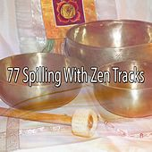 77 Spilling With Zen Tracks by Yoga Music
