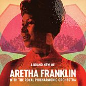 (You Make Me Feel Like) A Natural Woman [with The Royal Philharmonic Orchestra] de Aretha Franklin