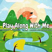 Play Along With Me by Canciones Infantiles