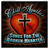 Songs for the Broken Hearted by Chill Aguilar