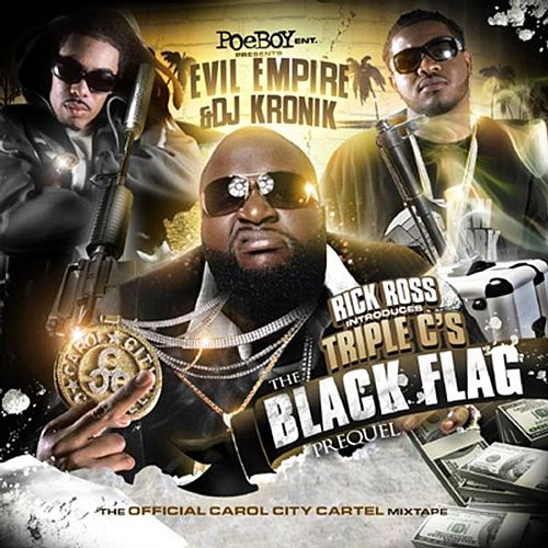 The Black Flag Prequel (Evil Empire & DJ Kronik Presents) by Triple C's