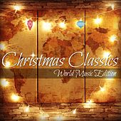Christmas Classics: World Edition by Various Artists