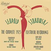 Leopold Stokowski -- The Complete 1925 Electrical Recordings with the Philadelphia Orchestra von Various Artists