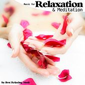 Music for Relaxation and Meditation by Best Relaxing Music