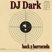 Back 2 Barracuda by DJ Dark