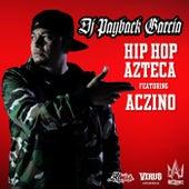 Hip Hop Azteca (feat. Aczino) von DJ Payback Garcia