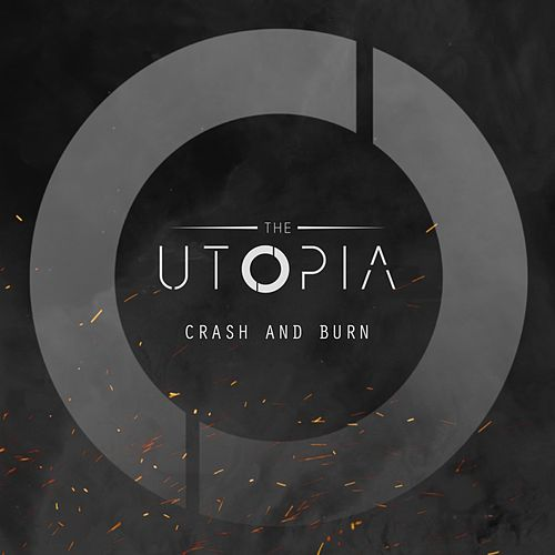 Crash and Burn by Utopia