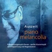 Auszeit Entspannungsmusik Klavier - Sanfte Klaviermusik Zur Entspannung Und Regeneration von Piano Melancolia
