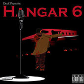 DraZ Presents: Hangar 6 by Various Artists