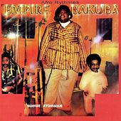 Empire Bakuba Bombe Atomique by Pepe Kalle