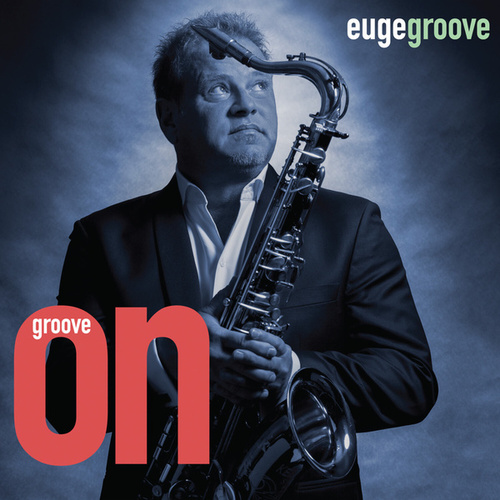 Groove On! by Euge Groove