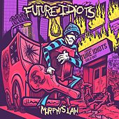 Murphy's Law (Remastered) [Deluxe Edition] van Future Idiots