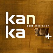 Sub.mersion by Kanka