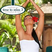 Time To Relax Vol. 3 - Chillout For Wellness & Spa by Various Artists