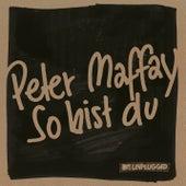 So bist du (MTV Unplugged) de Peter Maffay