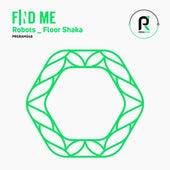 Robots / Floor Shaka by Find Me