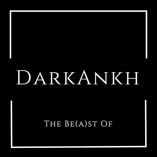 The Be(a)st Of by DarkAnkh