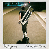 Out of the Dark by Kill Paris