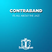 Its All About the Jazz by Contraband