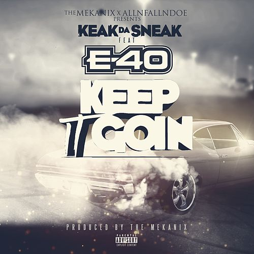 Ima Keep It Goin' (feat. E-40) by Keak Da Sneak