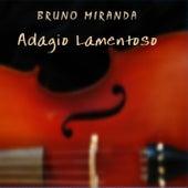 Adagio lamentoso by Bruno Miranda