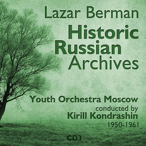 Lazar Berman - Historic Russian Archives (1950 - 1961), Volume 3 by Lazar Berman