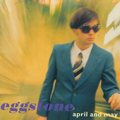 April And May by Eggstone