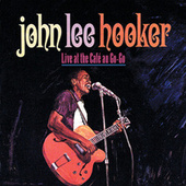 Live At The Cafe Au-Go-Go by John Lee Hooker