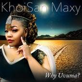 Why Uvuma? by KhoiSan Maxy