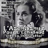 L'Ascenseur Pour L'Echafaud [Lift To The Scaffol] (1958 Film Score) by Miles Davis
